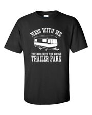Mess With Me You Mess With The Whole Trailer Park White Trash Men's TShirt277