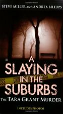 A Slaying in the Suburbs: The Tara Grant Murder (B