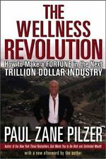 The Wellness Revolution : How to Make a Fortune in the Next Trillion Dollar Indu
