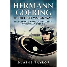 Hermann Goering in the First World War: The Personal Ph - Hardcover NEW Blaine T