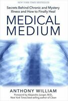 Medical Medium : Secrets Behind Chronic and Mystery Illness and How to...