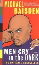 Men Cry in the Dark : A Novel by Michael Baisden