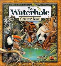 GRAEME BASE - THE WATERHOLE Children's Reading Picture Story Book NEW SC