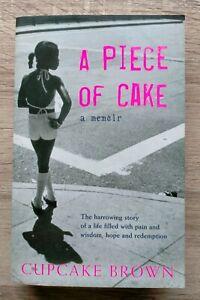 A Piece of Cake: A Memoir by Cupcake Brown (Paperback, 2006)