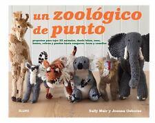 Un Zoológico de Punto : Proyectos para Tejer 25 Animales, Desde Lobos, Osos,...