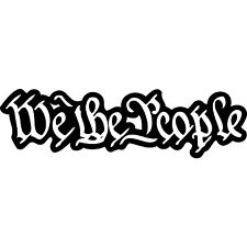 """We the people Vinyl Decal """"Sticker"""" For Car or Truck Windows, Laptops, etc"""