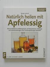 Natürlich heilen mit Apfelessig Margot Hellmiß Heilkraft Gesundheits Ratgeber