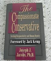 THE COMPASSIONATE CONSERVATIVE by J.J. JACOBS SIGNED TO HON. JOHN ROUSSELOT