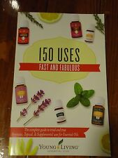 150 Uses Fast and Fabulous NEW!  NEWest guide for essential oils (Booklet, 2016)