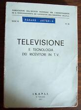 Televisione e tecnologia dei ricevitori T.V. - manuale INAPLI del 1971