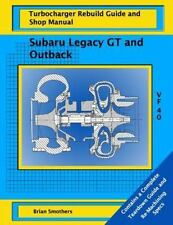 Subaru Legacy GT and Outback: VF 40 Turbo Rebuild Guide and Shop Manual: By S...