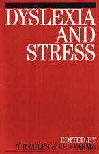 Dyslexia and Stress by Miles, Timothy R., Varma, Ved Prakash