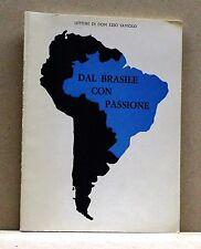 DAL BRASILE CON PASSIONE - Lettere di Don Ezio Saviolo [Libro]
