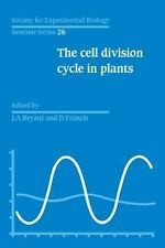 The Cell Division Cycle in Plants: Volume 26, the Cell Division Cycle in...