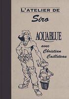 Aquablue de SIRO, Tirage de Tête 180 ex neuf numéroté et signé
