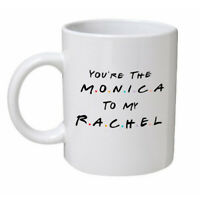 Friends You're The Monica To My Rachel Friend Gift Mug Cup Central Perk Coffee