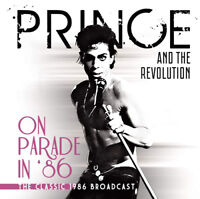 Prince and The Revolution : On Parade in '86: The Classic 1986 Broadcast CD 2