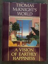 THOMAS MCKNIGHT'S WORLD - A VISION OF EARTHLY HAPPINESS -1ST EDITION BOOK