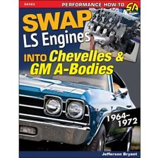 1964-1972 Swap LS Engines into Chevelles and GM A-Bodies Manual Book SA383