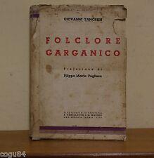 Folclore Garganico - Giovanni Tancredi - Prima Ed. Tipografia Sipontina 1940