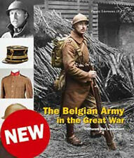 THE BELGIAN ARMY IN THE GREAT WAR UNIFORMS AND EQUIPMENT