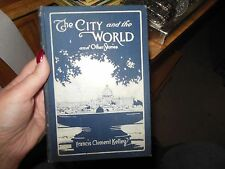 The City and the World & Francis Clement Kelley 1st Edition 1919 Autographed!
