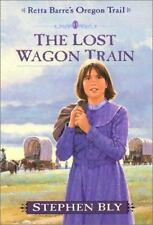 The Lost Wagon Train (Retta Barre's Oregon Trail)-ExLibrary