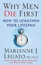 Why Men Die First: How to Lengthen Your Lifespan by Legato M.D.  F.A.C.P., Mari