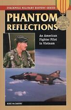 Phantom Reflections: An American Fighter Pilot in Vietnam (Stackpole Military Hi