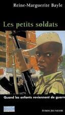 Les petits soldats - Reine-Marguerite Bayle - Livre - 82401 - 1827033