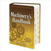 Machinery's Handbook : A Reference Book for the Manufacturing and Mechanical ...