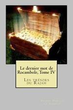 Le Dernier Mot de Rocambole, Tome IV : Les Tresors du Rajah by Pierre Ponson...
