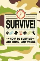 (Good)-Survive!: How to Survive Anything, Anywhere (Hardcover)-Turner, Tracey, S