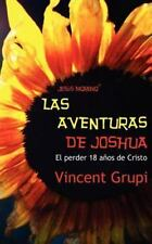 Jesús Moreno; Las Aventuras de Joshua : El Perder Dieciocho años de la Vida...