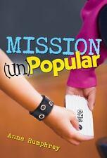 MISSION (UN)POPULAR By Anna Humphrey **BRAND NEW**