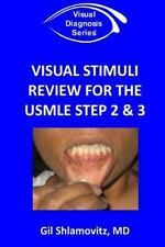 Visual Diagnosis Ser.: Visual Stimuli Review for the USMLE Step 2 And 3 by...