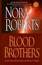 The Sign of Seven Trilogy: Blood Brothers Bk. 1 by Nora Roberts (2007,...