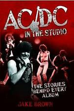 AC/DC in the Studio: The Stories Behind Every Album - New Hardback Book