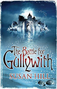 The Battle for Gullywith by Susan Hill (Hardback, 2008)