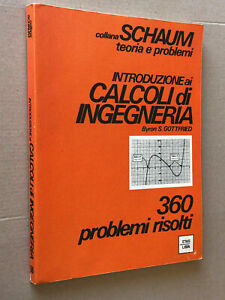 Collana Schaum INTRODUZIONE AI CALCOLI DI INGEGNERIA 360 problemi risolti