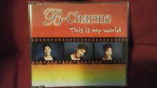 B-CHARME - THIS IS MY WORLD. CD SINGOLO ITALIAN POP 3 TRACKS