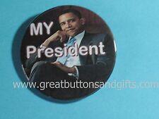 "PRESIDENT BARACK OBAMA  ""MY PRESIDENT""  BUTTON"