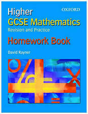 GCSE Mathematics: Revision and Practice: Higher: Homework Book by David Rayner (