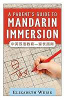 A Parent's Guide to Mandarin Immersion, Like New Used, Free P&P in the UK
