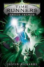 Time Runners: Freeze-Framed, By Richards, Justin,in Used but Acceptable conditio