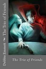 The Trio of Friends by Emmett Pastor, Mrs Debbie Joy -Paperback