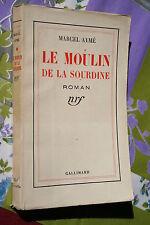 LE MOULIN DE LA SOURDINE  par MARCEL AYME    éd. GALLIMARD 1936