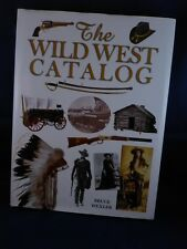The Wild West Catalog by Bruce Wexler (2008, Hardcover)
