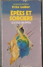 FRITZ LEIBER ¤ LE CYCLE DES EPEES n°4 ¤ EPEES ET SORCIERS ¤ 1986 POCKET SF