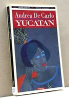 YUCATAN - A. De Carlo [Libro, Bompiani]